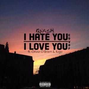 GNASH ft OLIVIA O BRIEN - I Hate U I Love U 128